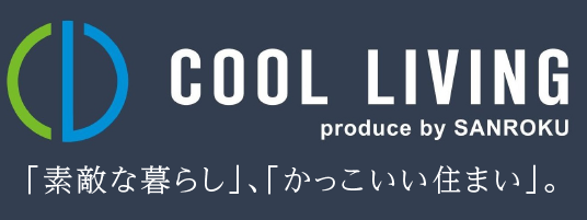 COOL LIVING produce by SANROKU